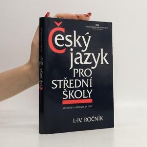 náhled knihy - Český jazyk pro I.-IV. ročník středních škol. Mluvnická a stylistická část