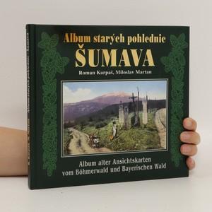 náhled knihy - Album starých pohlednic = Album alter Ansichtskarten vom Böhmerwald und Bayerischen Wald