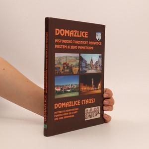 náhled knihy - Domažlice : historicko-turistický průvodce městem a jeho památkami = Domažlice (Taus) : historisch-touristischer Führer durch die Stadt und ihre Denkmäler