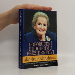 náhled knihy - Doporučení budoucímu prezidentovi : jak vrátit Americe dobrou pověst a vůdčí roli ve světě