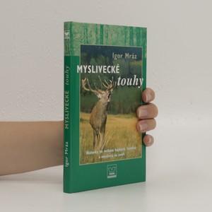 náhled knihy - Myslivecké touhy: historky ze setkání hajných, lesníků a myslivců se zvěří