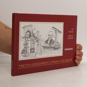 náhled knihy - Třetím koridorem z Prahy do Bavor