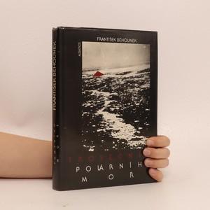 náhled knihy - Trosečníci polárního moře. Vzducholodí na severní pól