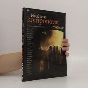 náhled knihy - Naučte se komponovat kreativně (vyučuje 25 významných českých fotografů)
