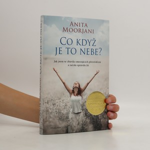 náhled knihy - Co když je to nebe? : jak jsem se zbavila omezujících přesvědčení a začala opravdu žít