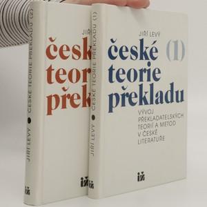 náhled knihy - České teorie překladu : vývoj překladatelských teorií a metod v české literatuře. 1. a 2. díl (2 svazky)