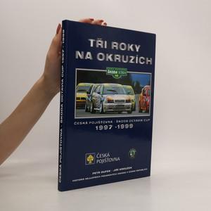 náhled knihy - Tři roky na okruzích : Česká pojišťovna - Škoda Octavia Cup 1997 - 1999