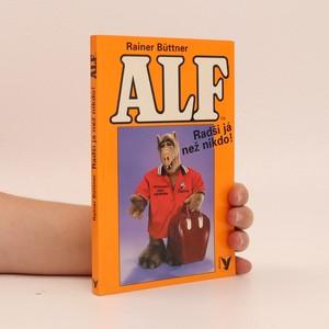 náhled knihy - Alf. Radši já než nikdo!