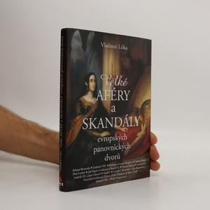 náhled knihy - Velké aféry a skandály evropských panovnických dvorů