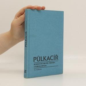 náhled knihy - Půlkacíř. Rozhovor Miloše Čermáka s Karlem Krylem (2. vydání - doplněné)