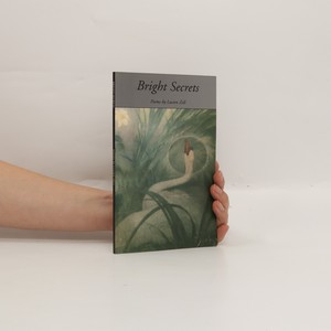 náhled knihy - Bright Secrets : poems by Lucien Zell