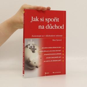 náhled knihy - Jak si spořit na důchod : zorientujte se v důchodové reformě