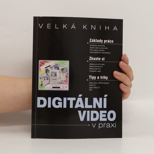 náhled knihy - Digitální video v praxi : velká kniha