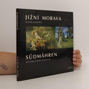 náhled knihy - Jižní Morava. Příroda a památky. Südmähren. Die Natur und die Denkmäler