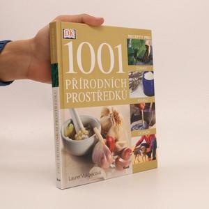 náhled knihy - 1001 přírodních prostředků : [recepty pro zdraví, krásu, domov]