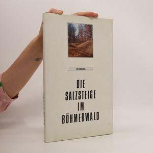 náhled knihy - Die Salzsteige im Böhmerwald
