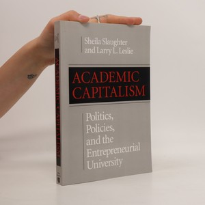 náhled knihy - Academic capitalism : politics, policies, and the entrepreneurial university
