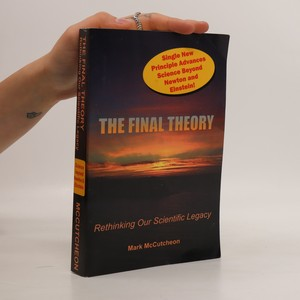 náhled knihy - The final theory: rethinking our scientific legacy