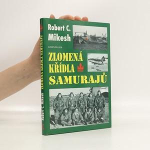 náhled knihy - Zlomená křídla samurajů : zkáza japonských leteckých sil