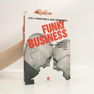 náhled knihy - Funky business. Jak chytré hlavy dokážou rozhýbat business a přimět peníze k tanci