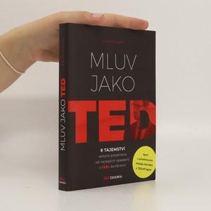 náhled knihy - Mluv jako TED - 9 tajemství veřejné prezentace od nejlepších speakerů z TEDx konferencí