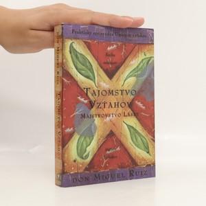 náhled knihy - Tajomstvo vzťahov. Majstrovstvo lásky. Kniha múdrosti starých Toltékov