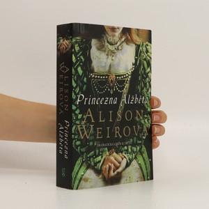 náhled knihy - Princezna Alžběta – dramatická cesta k trůnu