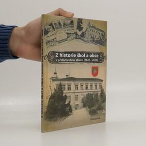 náhled knihy - Z historie škol a obce v přelomu dvou století (1827 - 2010)