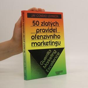 náhled knihy - 50 zlatých pravidel ofenzívního marketingu. Guerrilla marketing excellence
