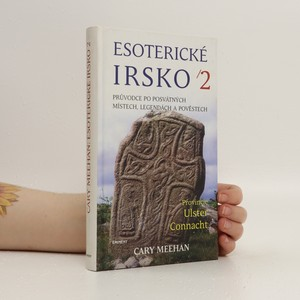 náhled knihy - Esoterické Irsko : průvodce po posvátných místech, legendách a lidových pověstech. II