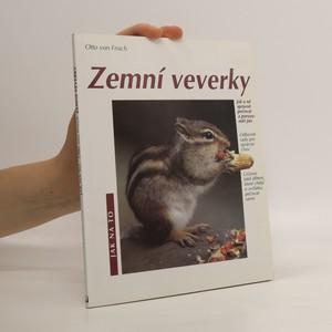 náhled knihy - Zemní veverky : jak o ně správně pečovat a porozumět jim : odborné rady pro správný chov : určeno také dětem, které chtějí o zvířátko pečovat samy