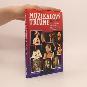 náhled knihy - Muzikálový triumf slavná éra muzikálu na českých scénách
