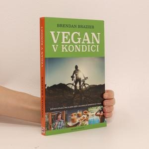náhled knihy - Vegan v kondici : průvodce rostlinnou výživou pro optimální výkony ve sportu i v životě