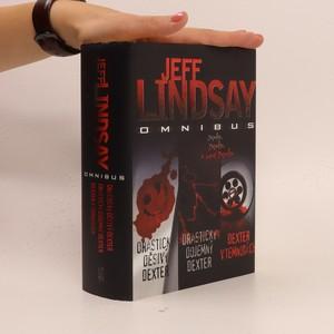 náhled knihy - Jeff Lindsay omnibus : v hlavní roli Dexter Morgan