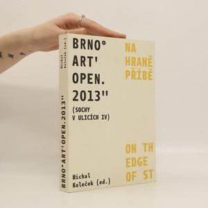 náhled knihy - Na hraně příběhu (Sochy v ulicích IV) – Brno° Art' Open. 2013