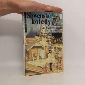 náhled knihy - Slovenské koledy : od Štědrého večera do Troch kráľov