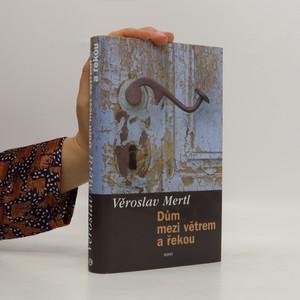 náhled knihy - Dům mezi větrem a řekou