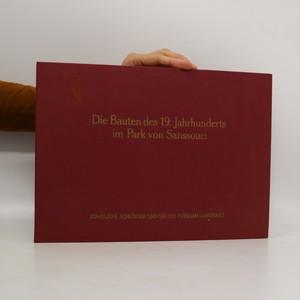 náhled knihy - Die Bauten des 19. Jahrhunderts im Park von Sanssouci