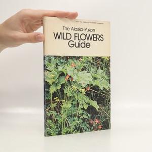 náhled knihy - The Alaska-Yukon Wild Flowers Guide