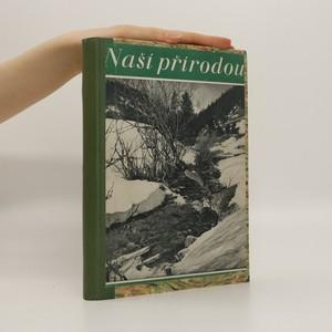 náhled knihy - Naší přírodou : Obrázkový čtrnáctideník pro milovníky přírody (r.1. - č.1, r.3. - č.1, r.5 - č.2-7)