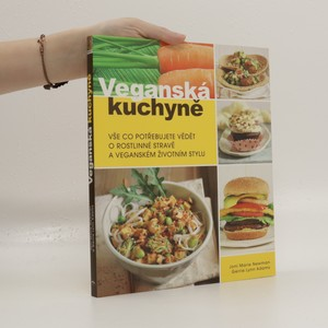 náhled knihy - Veganská kuchyně : vše co potřebujete vědět o rostlinné stravě a veganském životním stylu