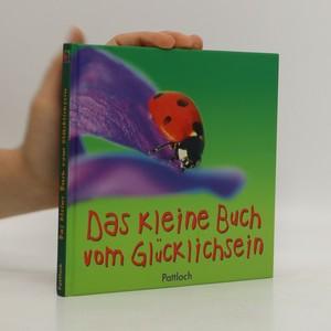 náhled knihy - Das kleine Buch vom Glücklichsein