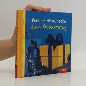 náhled knihy - Was ich dir wünsche zum Geburtstag