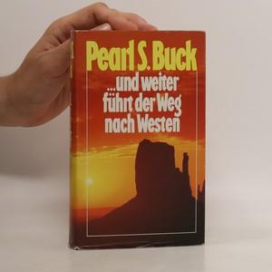 náhled knihy - ... und weiter führt der Weg nach Westen
