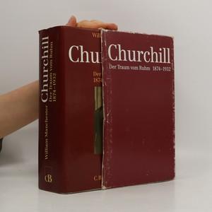 náhled knihy - Winston Churchill : Der Traum vom Ruhm 1874-1932