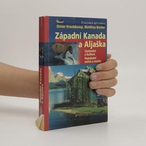 náhled knihy - Západní Kanada a Aljaška : cestování a kultura, poznávání zvířat a rostlin
