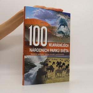 náhled knihy - 100 nejkrásnějších národních parků světa : cesta pěti kontinenty