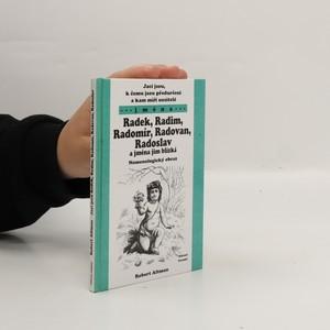 náhled knihy - Jací jsou, k čemu jsou předurčeni a kam míří nositelé jmen Radek, Radim, Radomír, Radovan, Radoslav a jmen jim blízkých