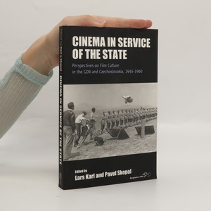 náhled knihy - Cinema in service of the state : perspectives on film culture in the GDR and Czechoslovakia, 1945-1960
