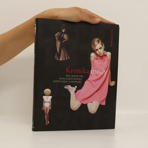 náhled knihy - Kronika módy. Kdo udává tón - nejslavnější módní ikony a návrháři